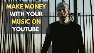 How To Make Money With Music By Monetizing Your Videos On YouTube