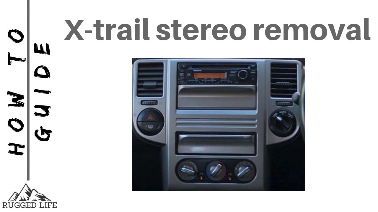 nissan x-trail stereo removal - how to guide - youtube  youtube
