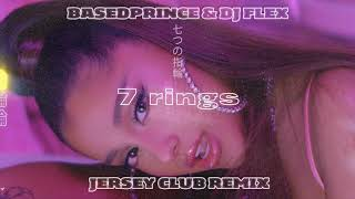 DJ Flex & BasedPrince - 7 Rings (Jersey Club Remix)