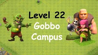 Clash of Clans - Single Player Campaign Walkthrough - Level 22 - Gobbo Campus