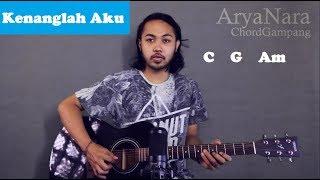 Chord Gampang (Kenanglah Aku - NAFF) by Arya Nara (Tutorial Gitar) Untuk Pemula