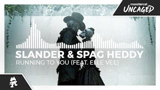 Slander Spag Heddy Running To You feat. Elle Vee Monstercat Release.mp3