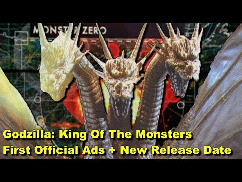 First Official Ads and New Release Date - Godzilla King Of The Monsters