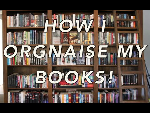 HOW I ORGANISE MY BOOKS (well...watch me organise them!)