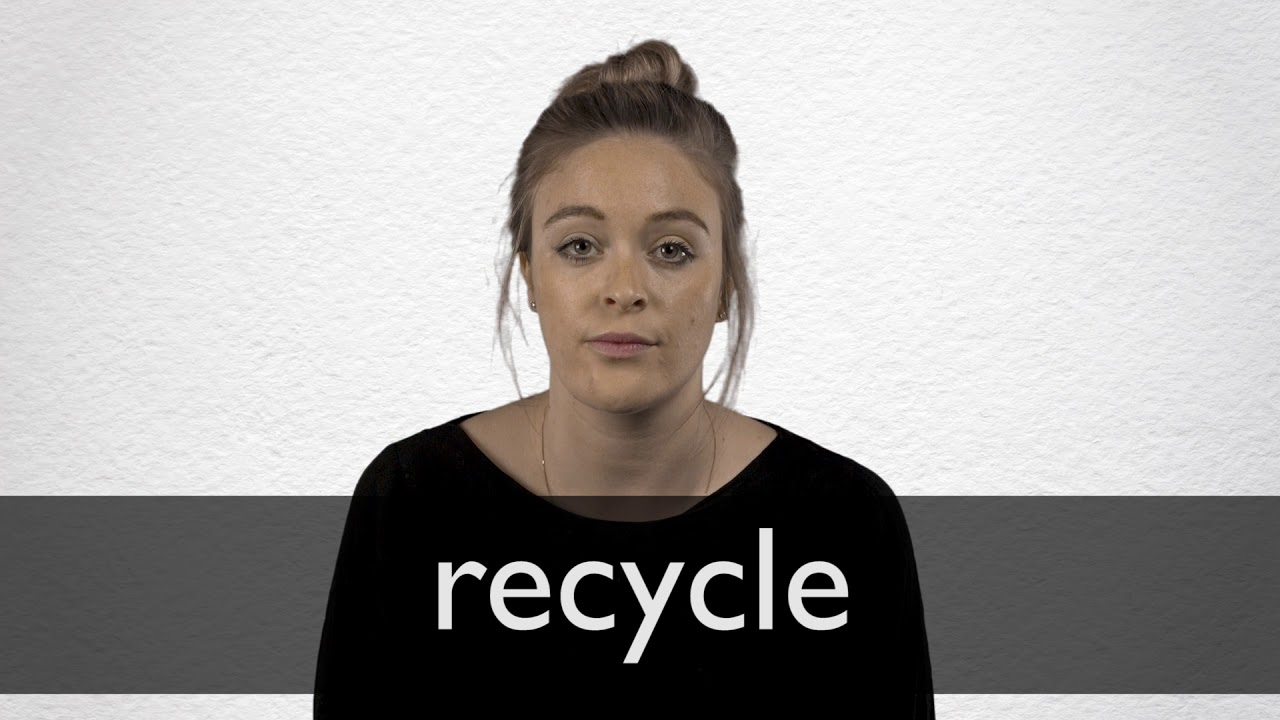 Recycle definition and meaning | Collins English Dictionary