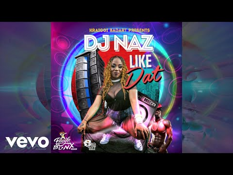 DJ Naz - Like Dat | Official Audio