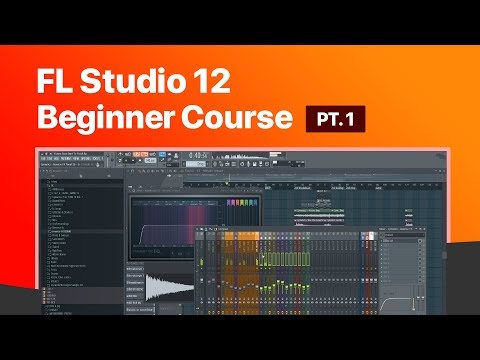 FL Studio Beginner Course - Pt 1 - Making A Beat