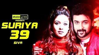 Suriya 39 Official :Nayanthara Pair With Suriya in Suriya 39  Siruthai Siva   Kaappaan Update   NGK