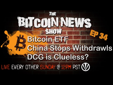Bitcoin News #34 - Bitcoin ETF, China stops Withdrawls, DCG is Clueless