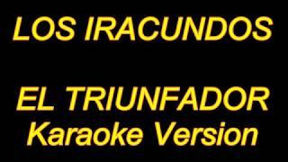 Los Iracundos - EL TRIUNFADOR (Karaoke Lyrics) NUEVO!!