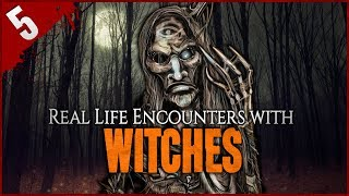5 Horrifying Encounters with Real Witches - Darkness Prevails