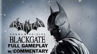 Batman: Arkham Origins - Blackgate (Full Gameplay w/Commentary)