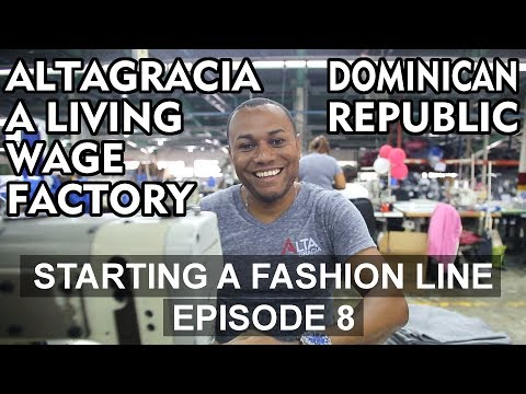 Starting A Fashion Line - Vlog - ALTAGRACIA A Living Wage Factory - Episode 8