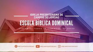 Escola Bíblica Dominical | Igreja Presbiteriana de Campos do Jordão | Ao Vivo - 30/05/21