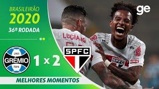 GRÊMIO 1 X 2 SÃO PAULO | MELHORES MOMENTOS | 36ª RODADA BRASILEIRÃO 2020 | ge.globo