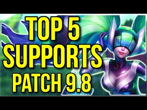 Top 5 Best Supports Patch 9.8 - League of Legends