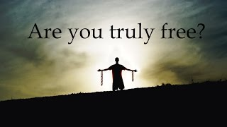 True Freedom - How to be a free spirit?