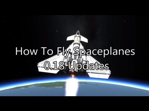 Beginners Guide To Spaceplane Flight In Kerbal Space Program 0.18