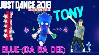 🌟 Just Dance 2018: Blue (Da Ba Dee) - Hit The Electro Beat - Megastar | Dancer Tony 🌟