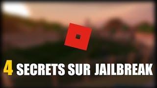4 SECRETS SUR JAILBREAK | ROBLOX FRANCAIS