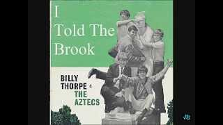 Billy Thorpe and The Aztecs - I Told The Brook