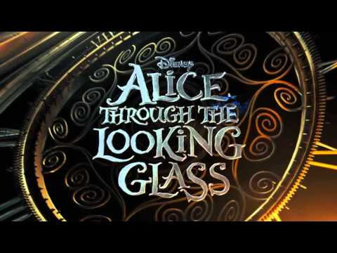Alice Through the Looking Glass 2016 - soundtrack ( fan made )