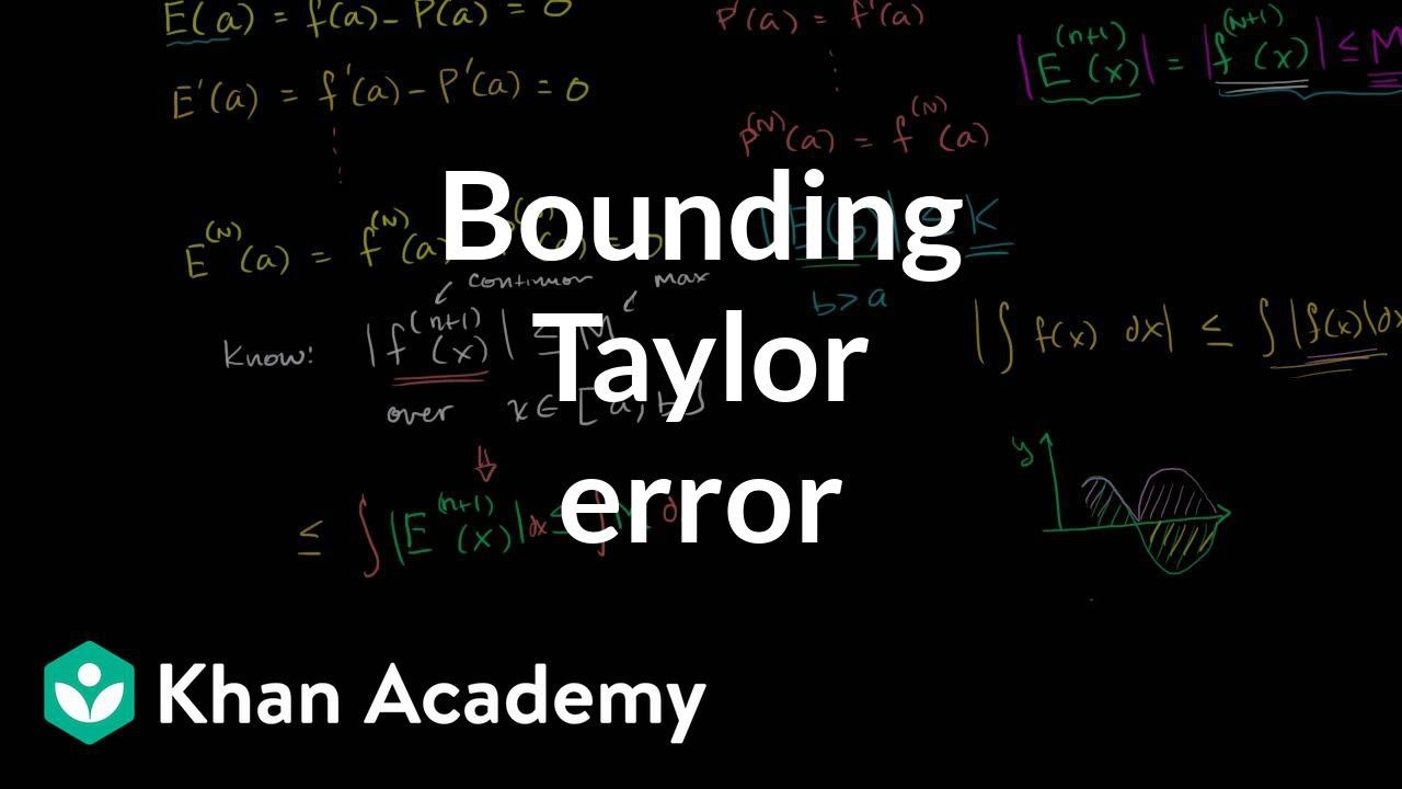 Taylor polynomial remainder (part 2) (video)   Khan Academy