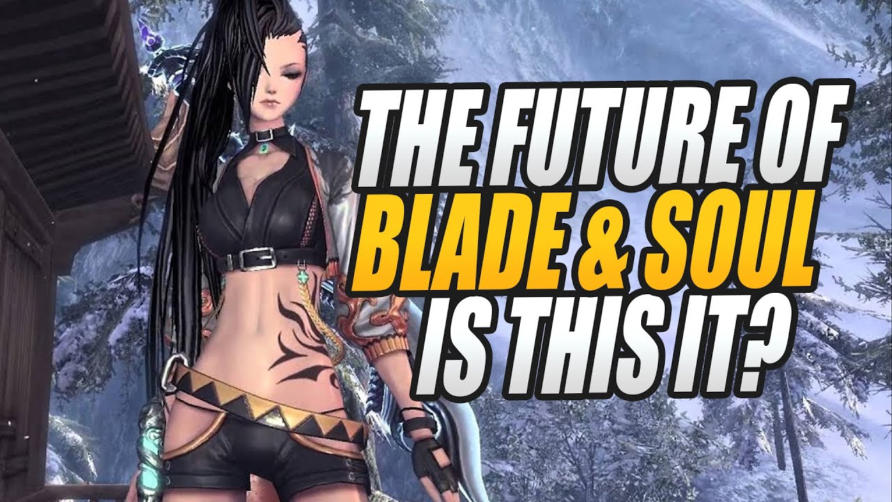 Download The Future of Blade & Soul....