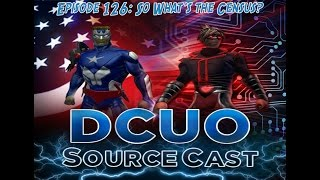 DCUO SourceCast Episode 126: So What