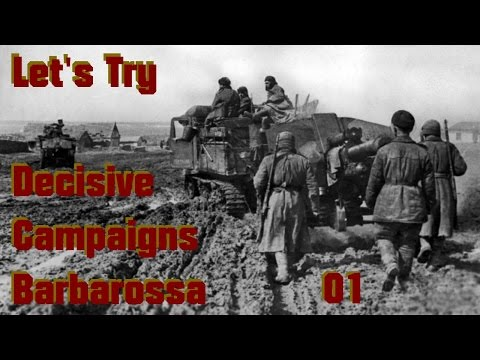 Let's Try: Decisive Campaigns Barbarossa, Part 001 Introduction