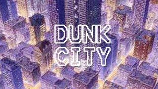 Dunk City