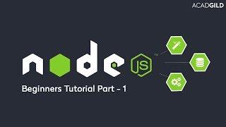 Node.js Tutorial for Beginners 2017 Part 1 | Introduction to Node.js | Node.js Tutorial 2017