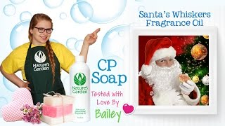 Soap Testing Santas Whiskers Fragrance Oil- Natures Garden