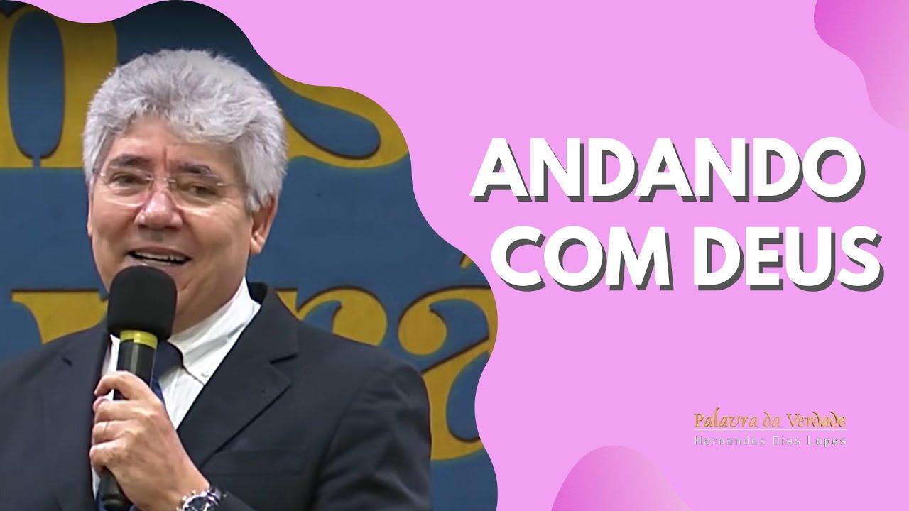 ANDANDO COM DEUS - Hernandes Dias Lopes
