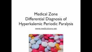 Medical Zone  -  Differential Diagnosis of Hyperkalemic Periodic Paralysis