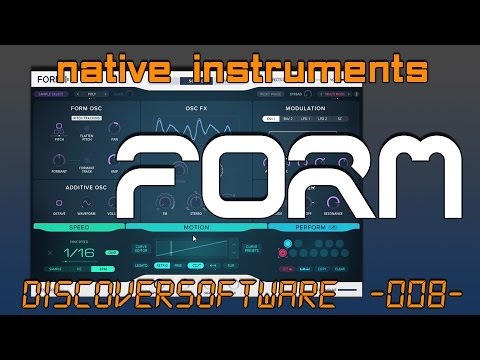 DiscoverSoftware // Native Instruments - Form // Some Presets