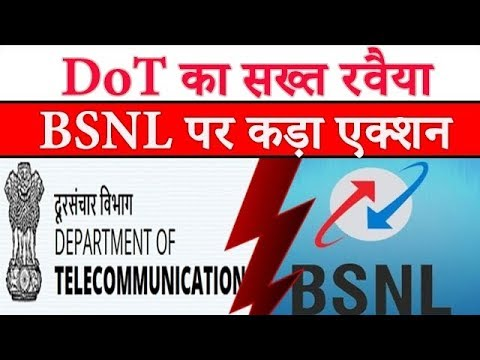 DoT(Department Of Telecom) To Take Strict Action against BSNL & BBNL alongwith it's Top Executives