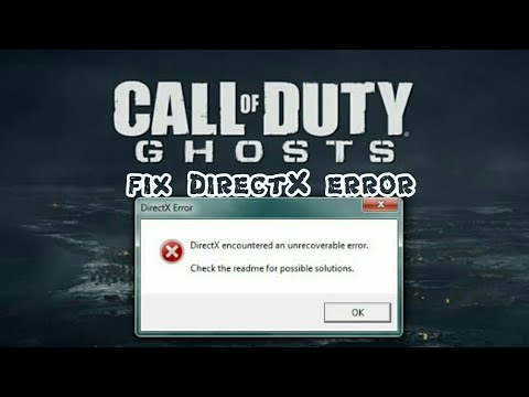How To Fix Call Of Duty Ghosts Directx encountered an unrecoverable  error(solve easily)