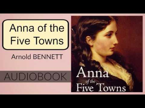 Anna of the Five Towns by Arnold Bennett - Audiobook ( Part 1/2 )