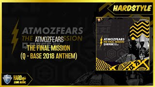 Atmozfears - The Final Mission (Q-BASE 2018 Anthem) (Pro Mix)