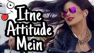 subscribe plz Itne Attitude Mein Chori Rehti Hai Kyun Chalo Maan Liya Tu Cute Hai New Latest song