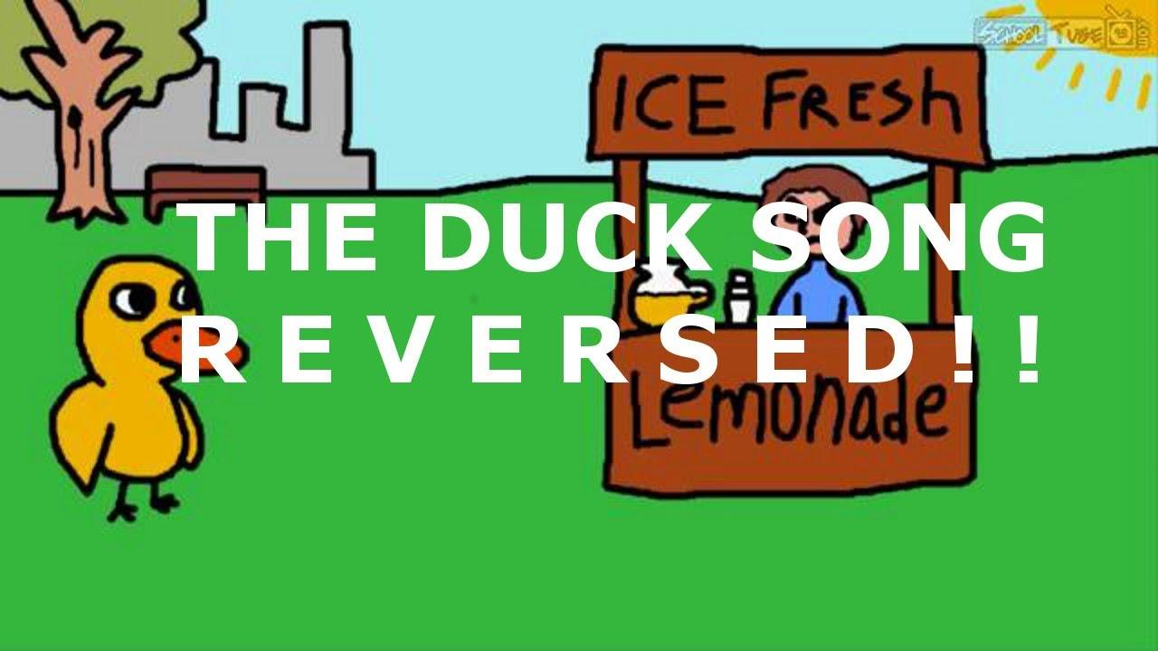 Duck Song Reversed Youtube