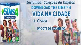 Como baixar, instalar e Crackear The Sims 4 Vida na Cidade + Coleções de Objetos