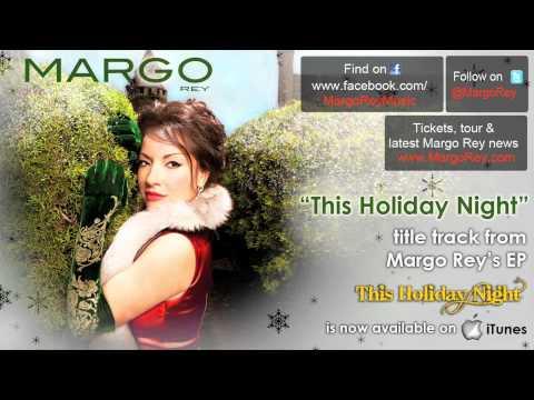 Margo Rey  This Holiday Night