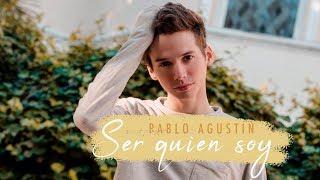 Ser Quien Soy (LETRA) - Pablo Agustin