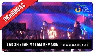 dBagindas - Tak Seindah Malam Kemarin (Live @ Mega Konser RCTI)