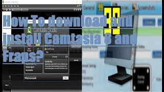 How to download and install Camtasia Studio 8 and Fraps?