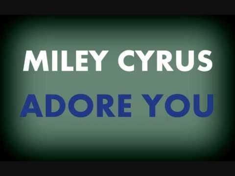 Miley Cyrus - Adore You Lyrics   MetroLyrics