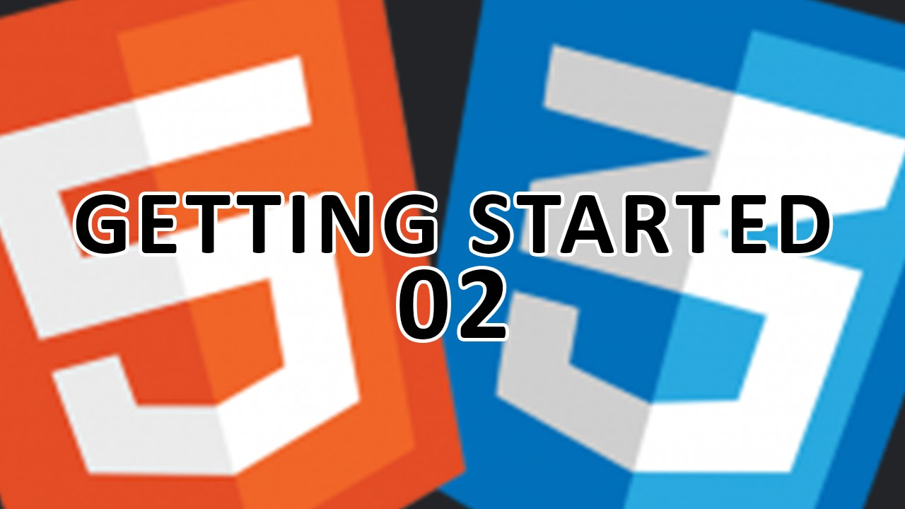 Html 5  U0026 Css 3 - 2 - Getting Started