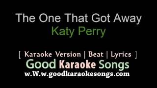 The One That Got Away - Katy Perry (Lyrics Karaoke) [ goodkaraokesongs.com ]